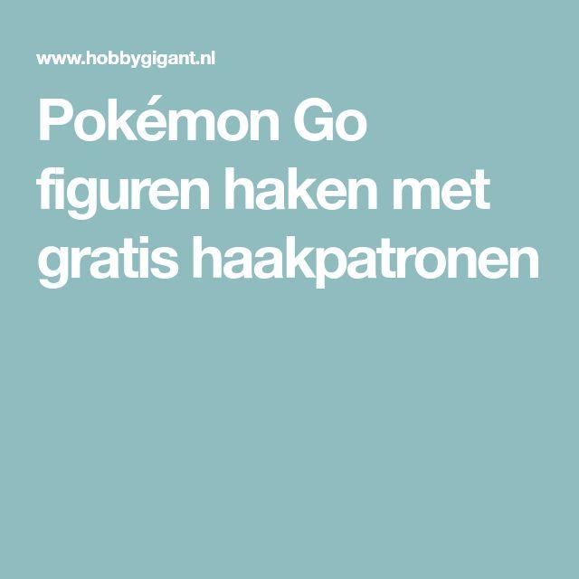 Pokémon Go figuren haken met gratis haakpatronen