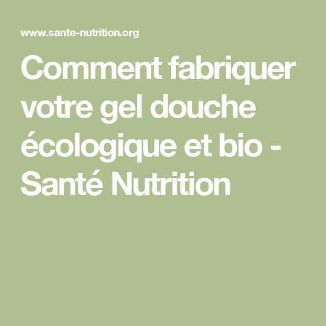 Comment fabriquer votre gel douche écologique et bio - Santé Nutrition