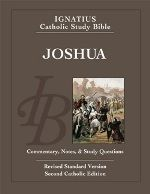 Joshua: Ignatius Catholic Bible Study $11.95 USD The 19th volume in the popular Bible study series leads readers through an insightful study of the Book of Joshua using the biblical text itself and the Church's own guidelines for understanding the Bible.