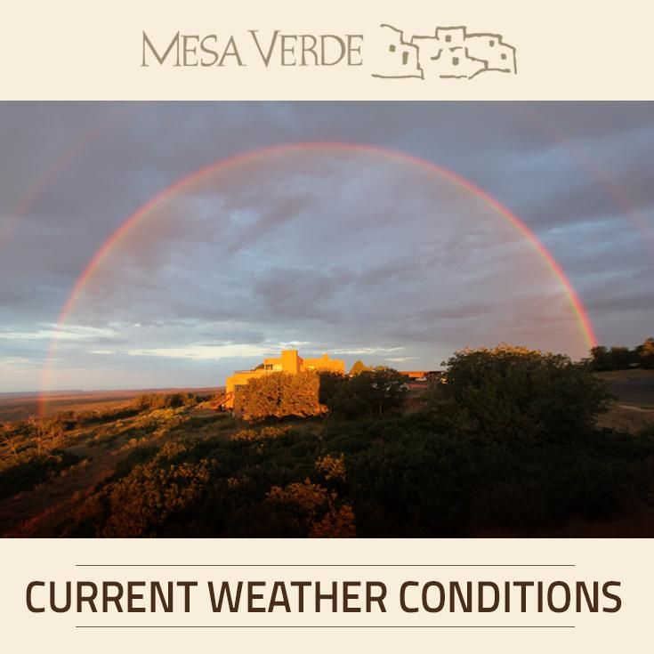 Here's the weather headed our way - to help you plan your trip or wishing you were here at Mesa Verde National Park.