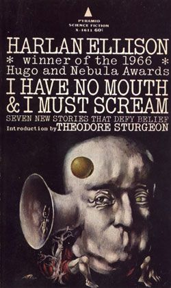 """""""I Have No Mouth, and I Must Scream"""" is a post-apocalyptic sci-fi short story by Harlan Ellison. It was first published in the March 1967 issue of IF: Worlds of Science Fiction."""