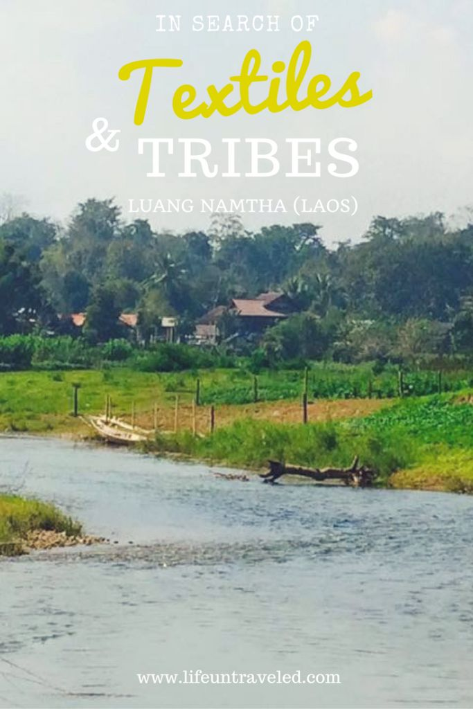 In Search of Textiles and Tribes in Luang Namtha - life untraveled