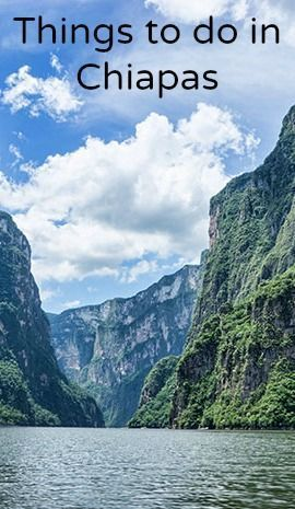 10 things to do in Chiapas, Mexico