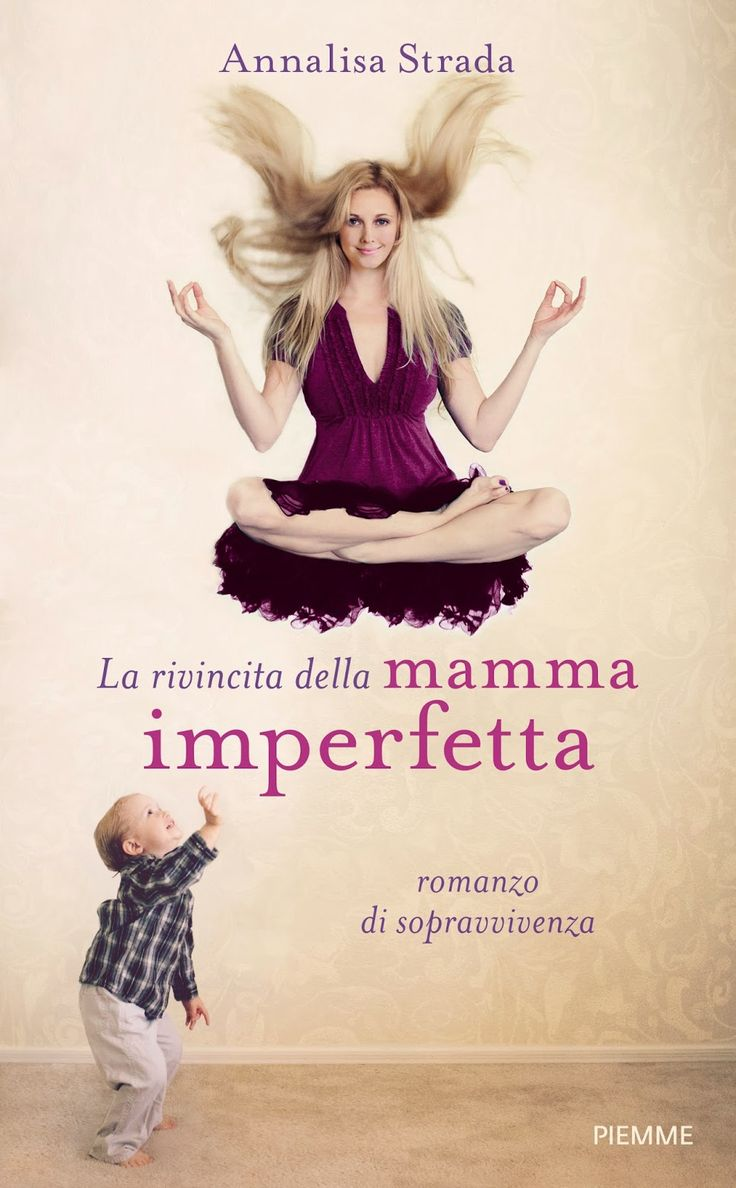 La rivincita della mamma imperfetta - Annalisa Strada