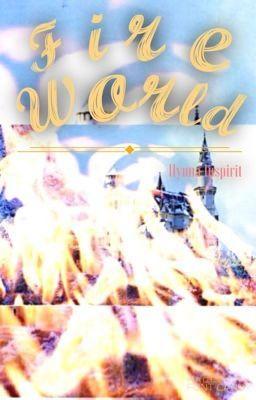 Fire World - Chapitre 7 #wattpad #fantastique