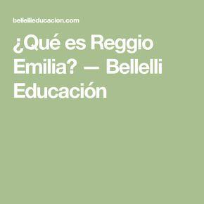 ¿Qué es Reggio Emilia? — Bellelli Educación