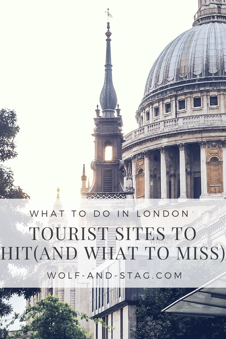 Visiting London soon? Tourist sites to hit.. and what to miss. A London Travel Guide to help your visit | Wolf & Stag