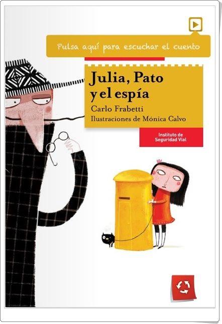 """""""Julia, Pato y el espía"""" de Carlo Frabetti (Educación Vial)"""
