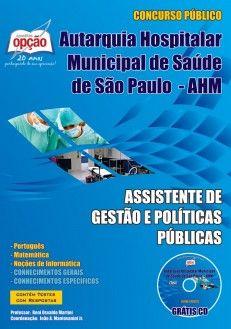 Apostila Concurso Autarquia Hospitalar Municipal - AHM, de São Paulo - 2013/2014: - Cargo: Assistente de Gestão e Políticas Públicas