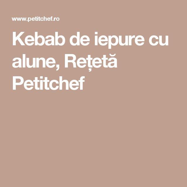Kebab de iepure cu alune, Rețetă Petitchef