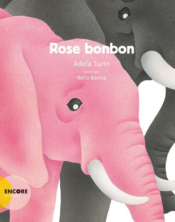 Rose bonbon Texte d'Adela Turin, illustré par Nella Bosnia Actes Sud Junior dans la collection Encore une fois…