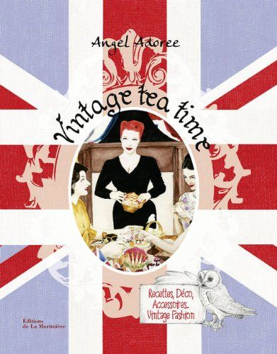 Vintage Tea Time de Angel Adoree http://www.amazon.fr/dp/2732459992/ref=cm_sw_r_pi_dp_VR6uub14R2A89