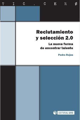 Lecturas recomendadas: Reclutamiento y Selección 2.0. - Belén Claver Grados