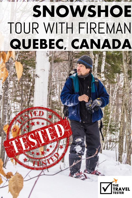 How to Snowshoe in Quebec, Canada? Take a Fireman Tour! | The Travel Tester