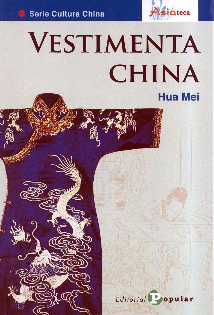 Mei, Hua.  Vestimenta china. Madrid : Popular, 2013