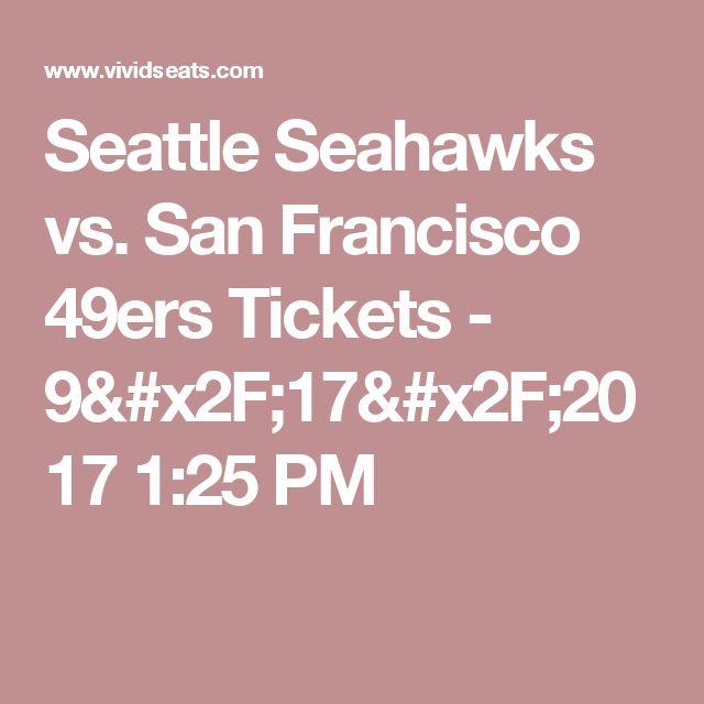 Seattle Seahawks vs. San Francisco 49ers Tickets - 9/17/2017 1:25 PM