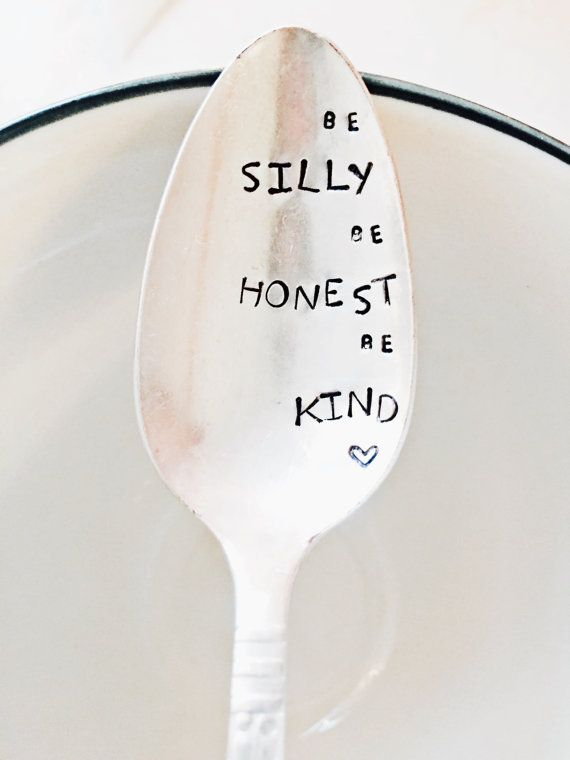 Be Silly Be Honest Be Kind Stamped Silver by SweetThymeDesign