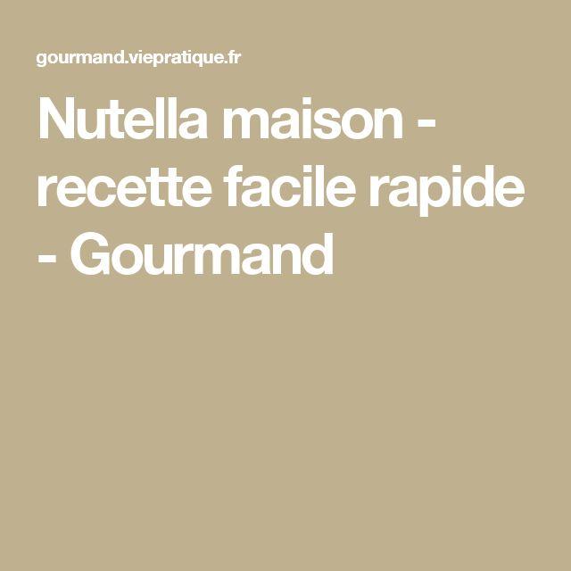 Nutella maison - recette facile rapide - Gourmand