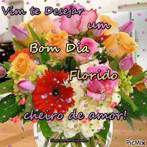 Vim te Desejar um bom dia, florido, cheiro de amor!
