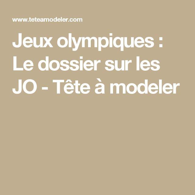 Jeux olympiques : Le dossier sur les JO - Tête à modeler