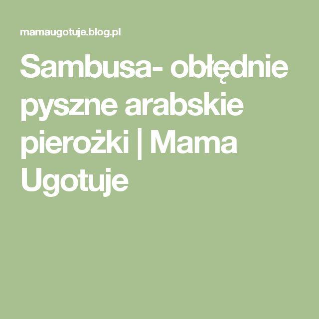 Sambusa- obłędnie pyszne arabskie pierożki | Mama Ugotuje