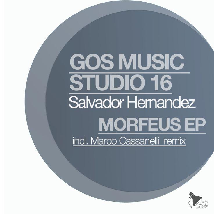 GMS016 - Salvador Hernandez - Morfeus Ep