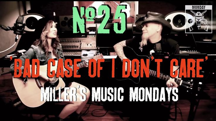 """""""Bad Case of I Don't Care"""" - Miller's Music Mondays #25 w/Katie Cole. Song we wrote together"""