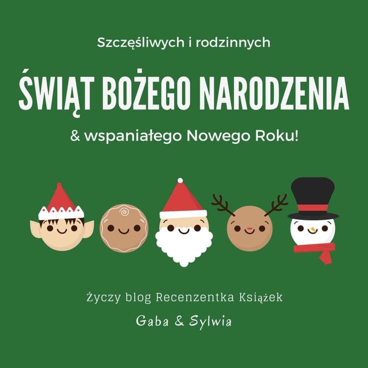 Wesołych Świąt!  życzymy radosnych, zaczytanych, pełnych cudownych chwil z bliskimi Świąt! A przede wszystkim odpoczynku od codzienności, samych pyszności na stole i szalonego Sylwestra!  Oczywiście także samych blogowych sukcesów, najlepszych książek do czytania i dużo weny! <3 :)  Gaba i Sylwia  z bloga Recenzentka Książek