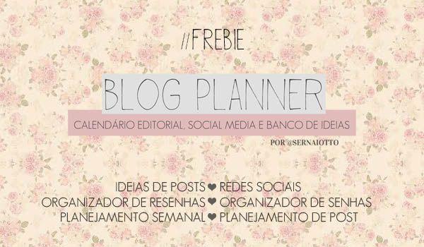 Freebie: Blog Planner, um organizador para o seu blog