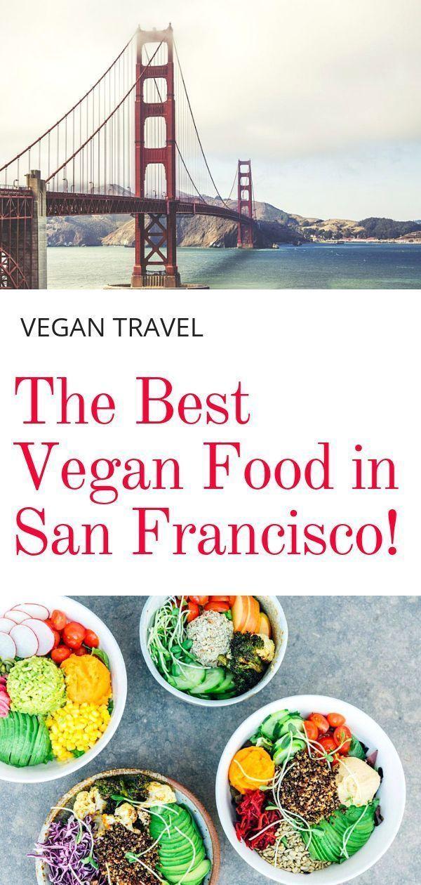 Best Vegan Restaurants In San Francisco Veggie Visa San Francisco Restaurants Best Vegan Restaurants San Francisco Food