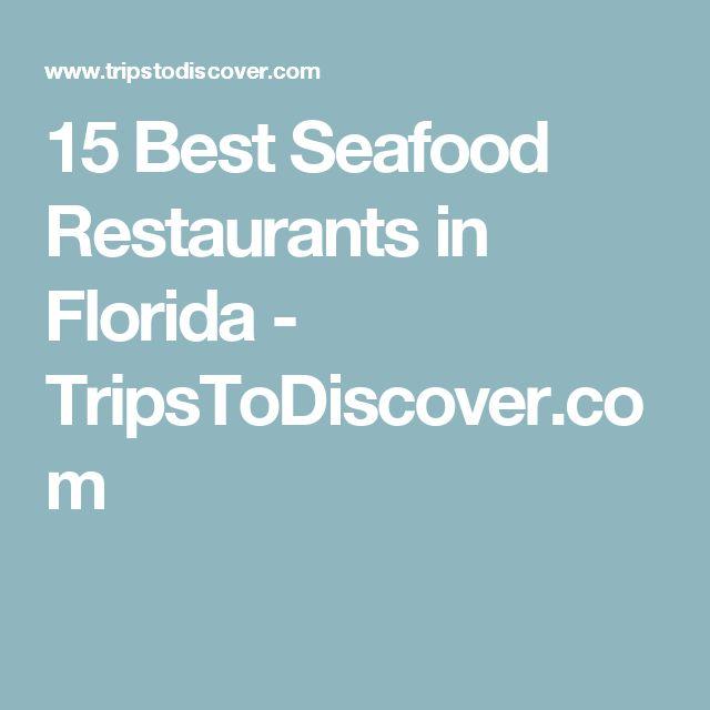 15 Best Seafood Restaurants in Florida - TripsToDiscover.com