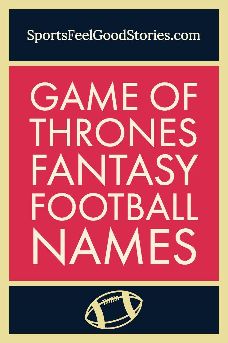 Game Of Thrones Fantasy Football Team Names Sports Feel Good