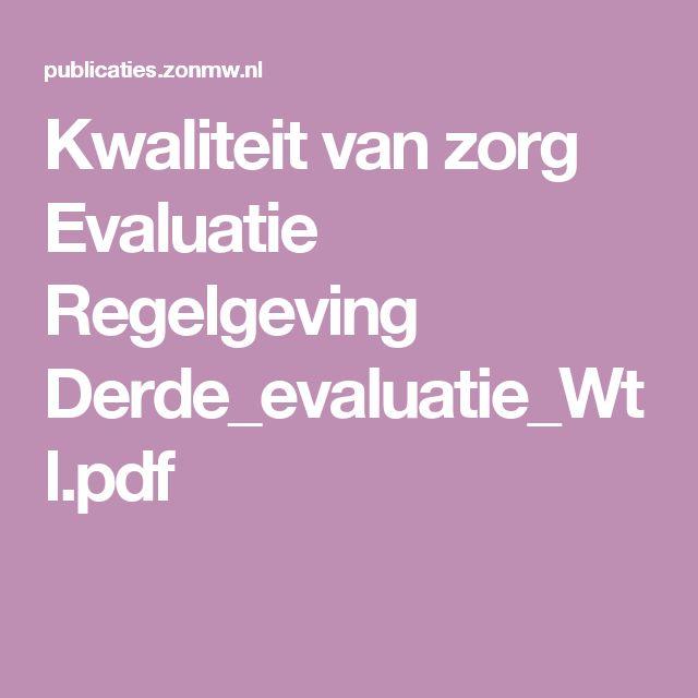 Kwaliteit van zorg Evaluatie Regelgeving Derde_evaluatie_Wtl.pdf