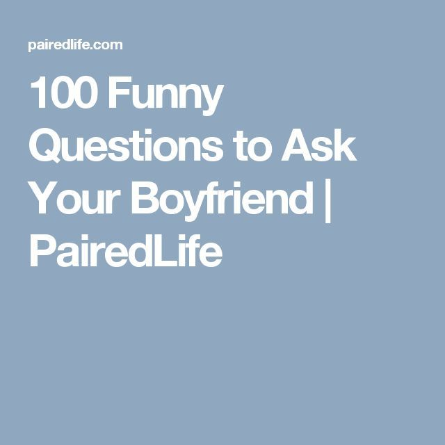 funny things to ask online dating It's also fun to ask questions that compare where someone thought they would be at this age to where they  play online dating games relationship advice sex and.