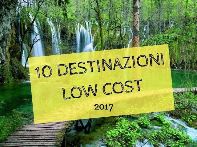 Dieci destinazioni low-cost in Europa a Asia per il 2017, mete culturali, rilassanti o sportive, i viaggi budget per tutti