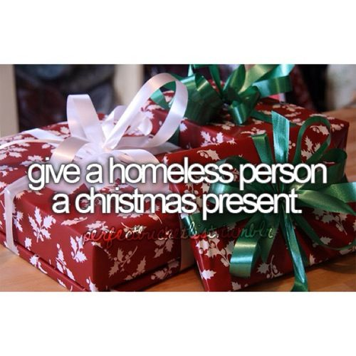 It'll be nice to give a homeless person a gift just to remind them that they have hope ♥
