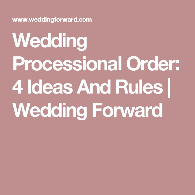 Wedding Processional Order: 4 Ideas And Rules | Wedding Forward