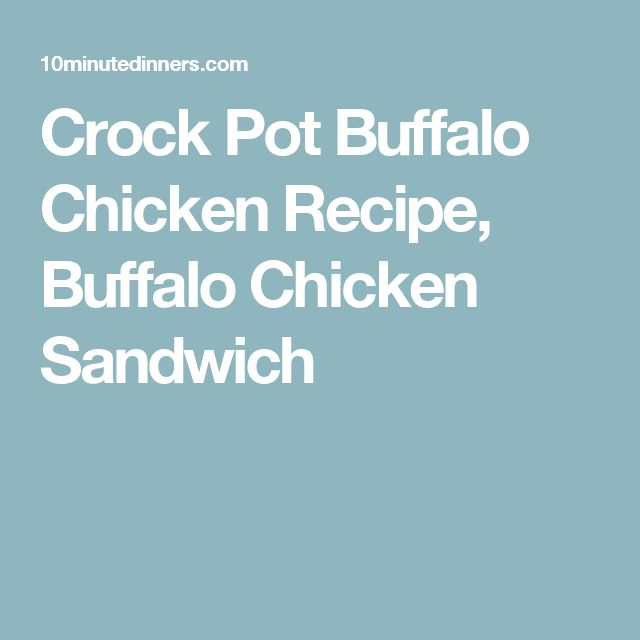 Crock Pot Buffalo Chicken Recipe, Buffalo Chicken Sandwich
