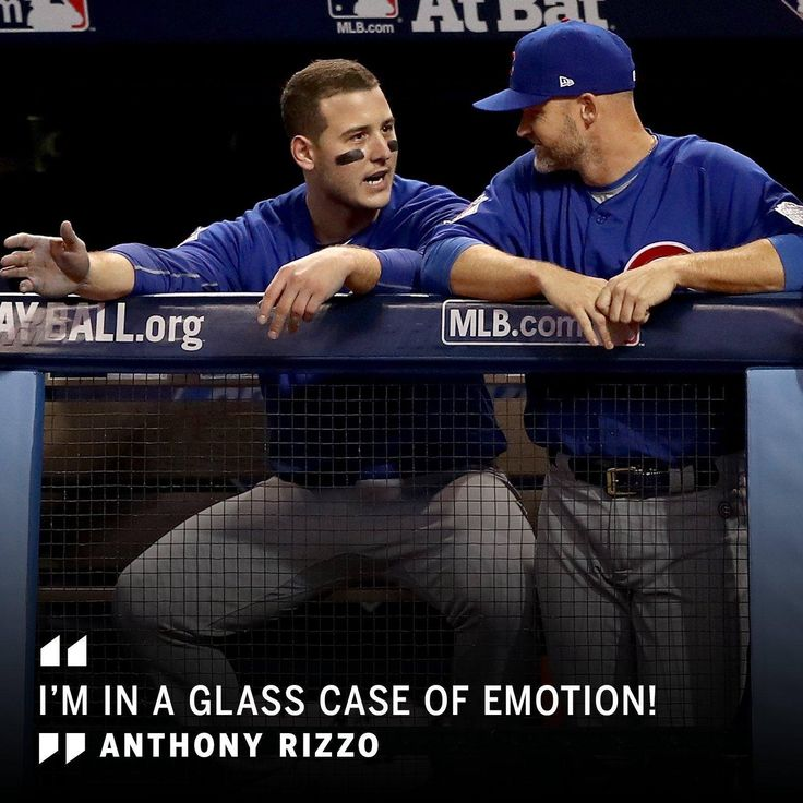 I'm in a glass case of emotion! ~ Anthony Rizzo