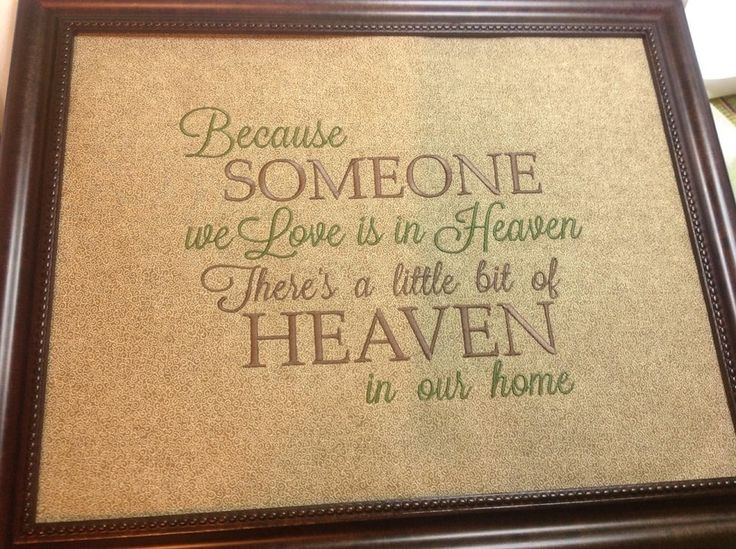 Because someone we love is in heaven there is a little bit of heaven in our home, framed, 13.5 x 10, $35.00. Made by Tempting Threads Embroidery, check them out on Facebook... https://www.facebook.com/temptingthreadsembroidery