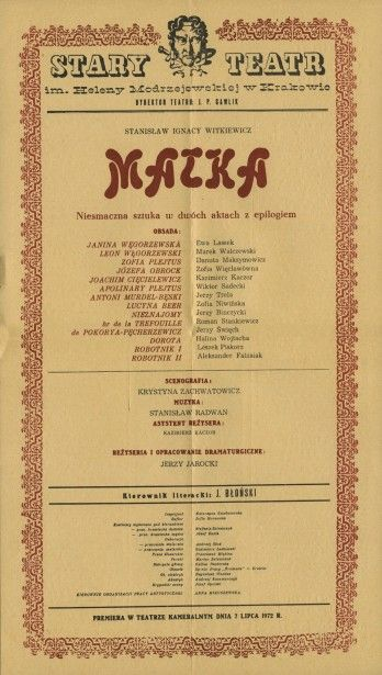 Tytuł sztuki: Matka Autor: Stanisław Ignacy Witkiewicz Reżyser: Jerzy Jarocki