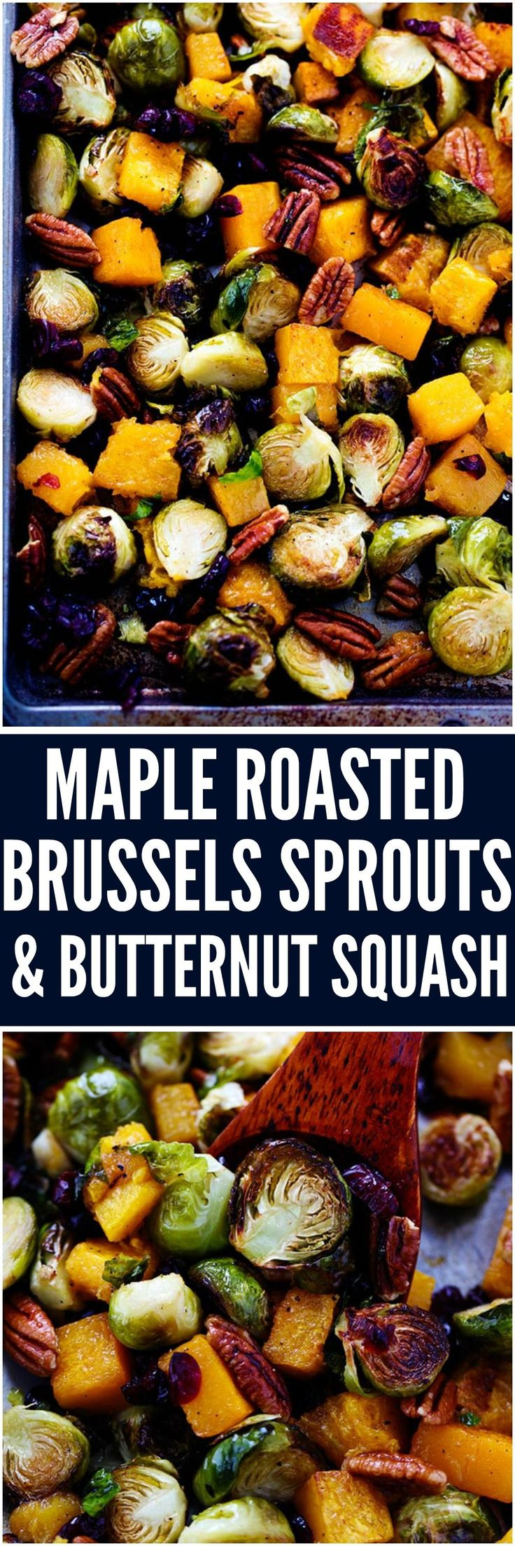 Maple Roasted Brussel Sprouts and Butternut Squash are so simple to make but full of incredible flavor. They are crisp on the edges and soft and tender inside in a delicious maple glaze and surrounded by crunchy pecans and cranberries.