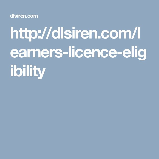 https://dlsiren.com/learners-licence-eligibility