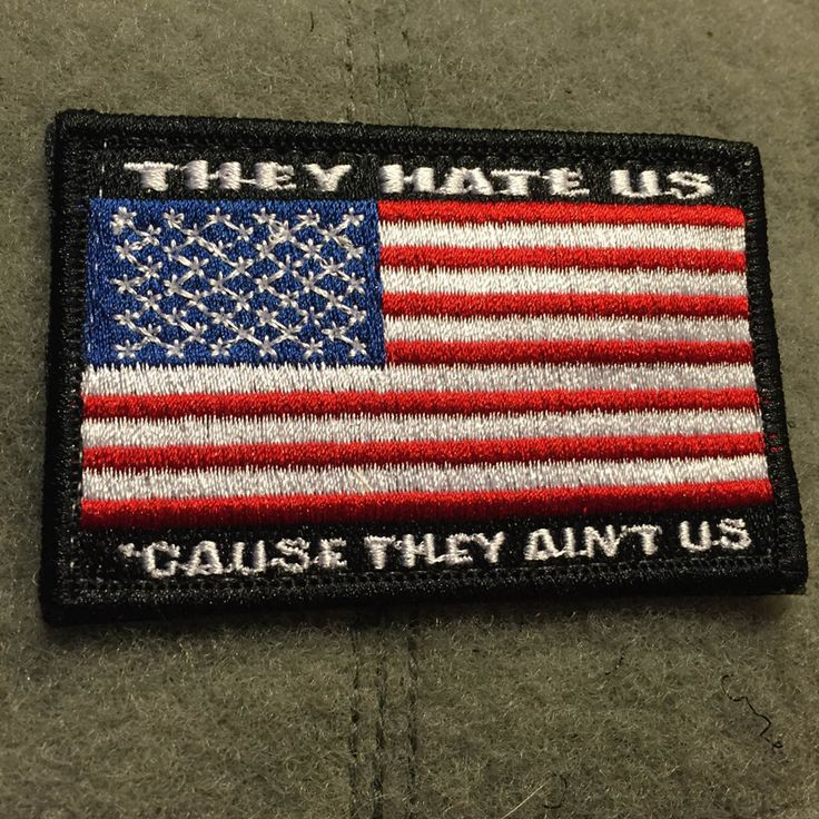 Tactical Outfitters They Hate Us 'Cause They Ain't US Flag Patch- $7.00