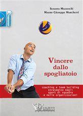 Vincere dallo spogliatoio. Susanna Mazzeschi, Mauro Giuseppe Marchetti. Scopri di più su http://www.calzetti-mariucci.it/shop/prodotti/vincere-dallo-spogliatoio-marchetti-mazzeschi