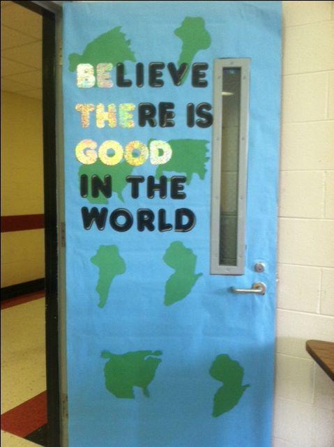 Classroom door | Believe there is good in the World.