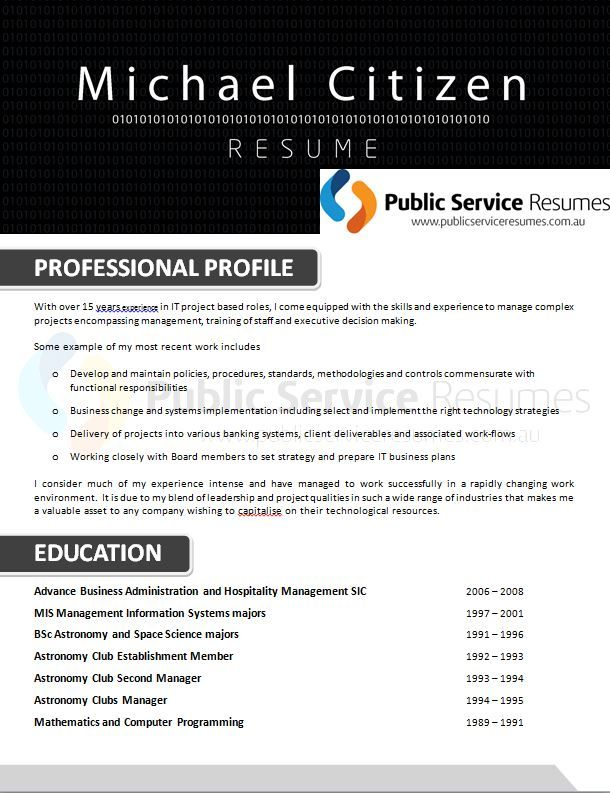 A professional Public Service Resumes Writer will be experienced in interviewing you to draw out the key strengths and qualities that you will bring to a government position. We are then able to create for you a strong resume that demonstrates not only the IT and Telecommunications experience that you possess but also your individual qualities and competencies that set you apart.