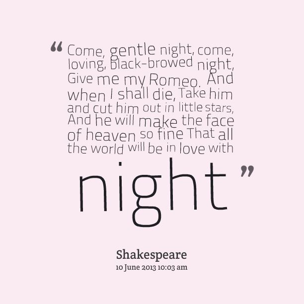 ONE of the best quotes from Romeo and Juliet. :)