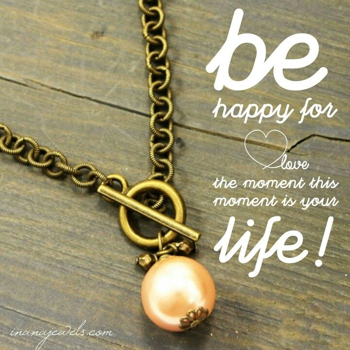 Be happy. Thing positive