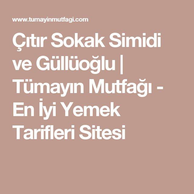 Çıtır Sokak Simidi ve Güllüoğlu | Tümayın Mutfağı - En İyi Yemek Tarifleri Sitesi